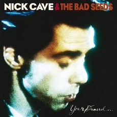 Your Funeral... My Trial (Remastered) mp3 Album by Nick Cave & The Bad Seeds