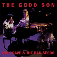 The Good Son (Remastered) mp3 Album by Nick Cave & The Bad Seeds