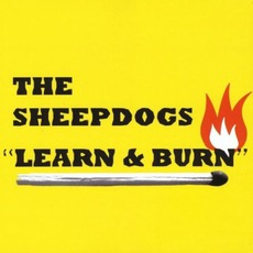 Learn & Burn mp3 Album by The Sheepdogs