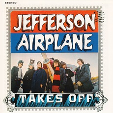Jefferson Airplane Takes Off (Remastered) mp3 Album by Jefferson Airplane