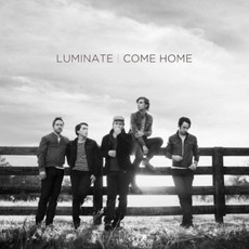 Come Home mp3 Album by Luminate