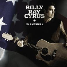 I'm American mp3 Album by Billy Ray Cyrus