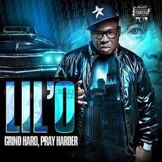 Grind Hard, Pray Harder by Lil' O