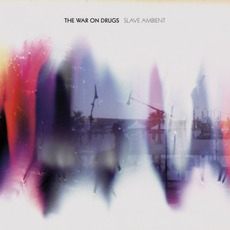 Slave Ambient mp3 Album by The War On Drugs