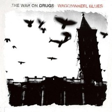 Wagonwheel Blues mp3 Album by The War On Drugs