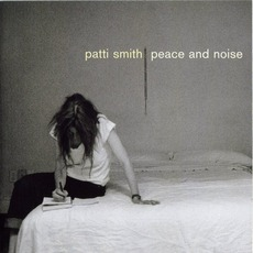 Peace And Noise mp3 Album by Patti Smith