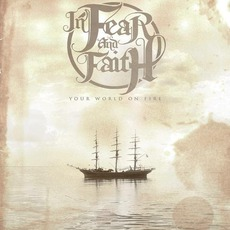 Your World On Fire mp3 Album by In Fear And Faith