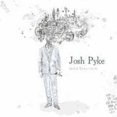 Only Sparrows mp3 Album by Josh Pyke