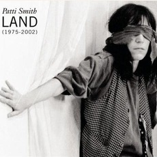 Land (1975-2002) mp3 Artist Compilation by Patti Smith
