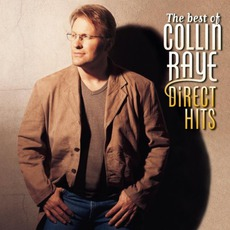 The Best Of Collin Raye: Direct Hits mp3 Artist Compilation by Collin Raye