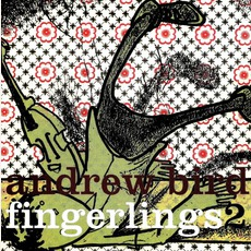 Fingerlings 2 mp3 Live by Andrew Bird