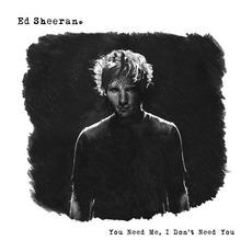 You Need Me, I Don't Need You mp3 Single by Ed Sheeran