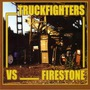 Truckfighters Vs. Firestone