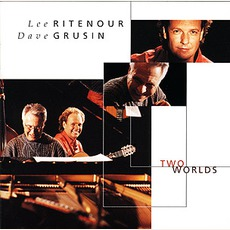 Two Worlds mp3 Album by Lee Ritenour & Dave Grusin