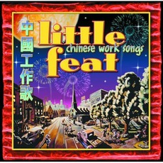 Chinese Work Songs mp3 Album by Little Feat