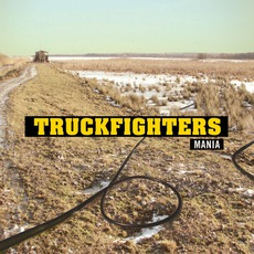 Mania mp3 Album by Truckfighters