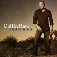 Never Going Back mp3 Album by Collin Raye