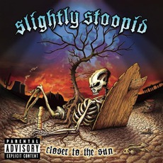 Closer To The Sun mp3 Album by Slightly Stoopid