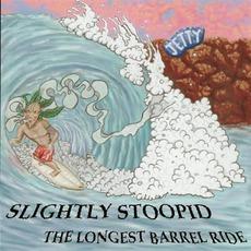 The Longest Barrel Ride mp3 Album by Slightly Stoopid