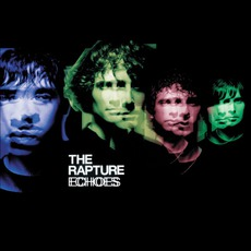 Echoes mp3 Album by The Rapture