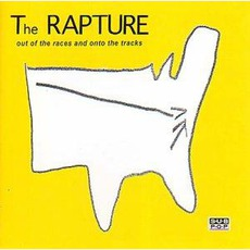 Out Of The Races And Onto The Tracks mp3 Album by The Rapture