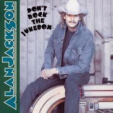 Don't Rock The Jukebox mp3 Album by Alan Jackson