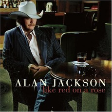 Like Red On A Rose mp3 Album by Alan Jackson