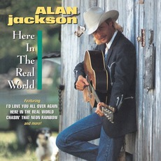 Here In The Real World mp3 Album by Alan Jackson