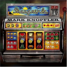 Shangri-La mp3 Album by Mark Knopfler
