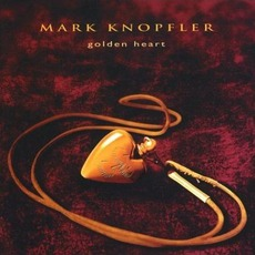 Golden Heart mp3 Album by Mark Knopfler