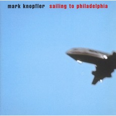 Sailing To Philadelphia mp3 Album by Mark Knopfler