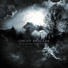 Until Fear No Longer Defines Us mp3 Album by Ghost Brigade
