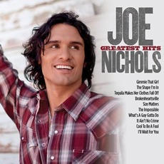 Greatest Hits mp3 Artist Compilation by Joe Nichols