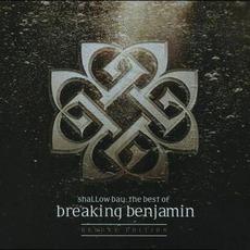 Shallow Bay: The Best Of Breaking Benjamin (Deluxe Edition) by Breaking Benjamin