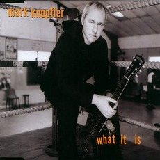 What It Is by Mark Knopfler