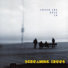 Sworn And Broken by Screaming Trees