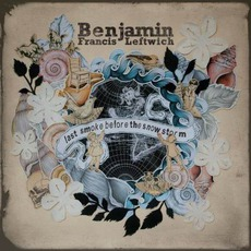Last Smoke Before The Snowstorm mp3 Album by Benjamin Francis Leftwich