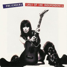 Last Of The Independents mp3 Album by The Pretenders