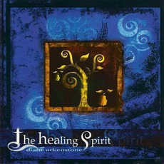 The Healing Spirit mp3 Album by Diane Arkenstone