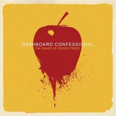 The Shade Of Poison Trees mp3 Album by Dashboard Confessional
