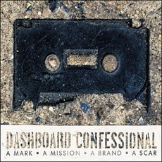 A Mark • A Mission • A Brand • A Scar by Dashboard Confessional