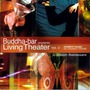 Buddha-Bar Presents: Living Theater, Volume 2