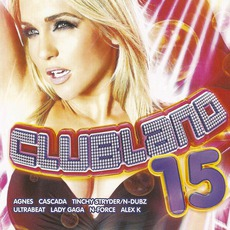 Clubland 15 mp3 Compilation by Various Artists