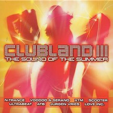 Clubland 3: The Sound Of The Summer mp3 Compilation by Various Artists