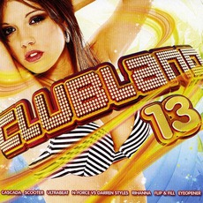Clubland 13 mp3 Compilation by Various Artists