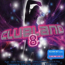 Clubland 8 mp3 Compilation by Various Artists