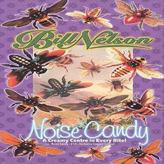 Noise Candy by Bill Nelson