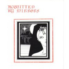 Acquitted By Mirrors by Bill Nelson