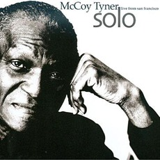 Solo: Live From San Francisco by McCoy Tyner