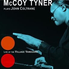 McCoy Tyner Plays John Coltrane: Live At The VIllage Vanguard